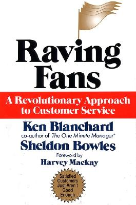 Raving Fans By Blanchard, Kenneth H./ Bowles, Sheldon