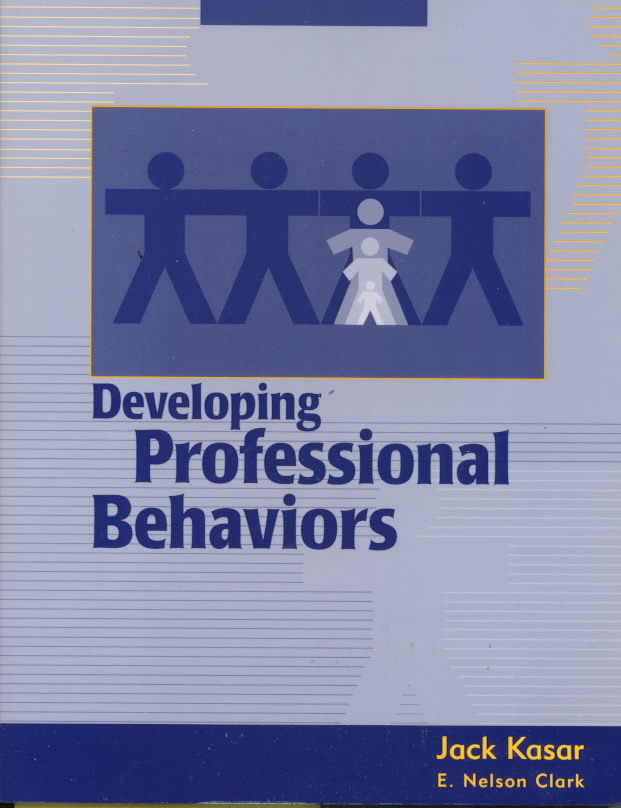 Developing Professional Behaviors By Kasar, Jack (EDT)/ Clark, E. Nelson (EDT)