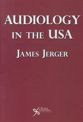 Audiology in the USA By Jerger, James